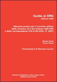 Recuperandoiltempo.it Guida ai DRG. Manuale pratico per il corretto utilizzo della versione 24.0 del sistema DRG e della corrispondente ICD-9-CM 2007 Image