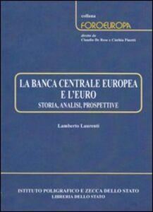 Libro La Banca centrale europea e l'euro. Storia, analisi, prospettive Lamberto Laurenti
