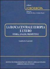 La Banca centrale europea e l'euro. Storia, analisi, prospettive