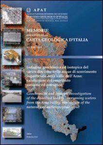 Indagine geochimica ed isotopica del carico disciolto nelle acque di scorrimento superficiale dell'Arno: valutazione del contributo naturale ed antropico