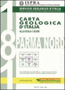 Libro Carta geologica d'Italia 1:50.000 F° 181. Parma Nord con note illustrative