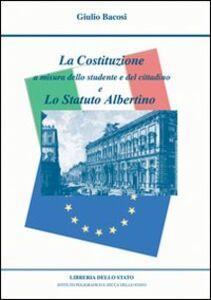 La Costituzione a misura dello studente e del cittadino e lo Statuto Albertino