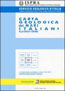Carta geologica dei mari italiani alla scala 1:250.000 NK 33-6. Vieste e 33-8-9 Bari