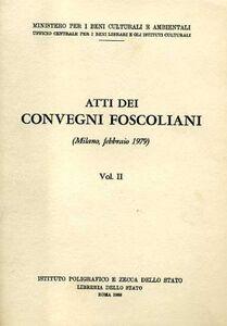 Libro Atti dei Convegni foscoliani. Vol. 2