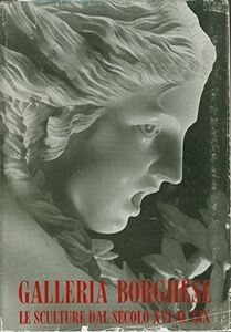 Foto Cover di Roma. Galleria Borghese. Le sculture dal secolo XVI al XIX. Catalogo, Libro di Italo Faldi, edito da Ist. Poligrafico dello Stato