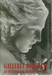 Roma. Galleria Borghese. Le sculture dal secolo XVI al XIX. Catalogo
