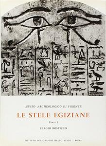 Libro Museo archeologico di Firenze. le stele egiziane dall'antico al nuovo regno. catalogo. Vol. 1 Sergio Bosticco