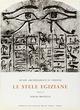Museo archeologico di Firenze. le stele egiziane dall'antico al nuovo regno. catalogo. Vol. 1