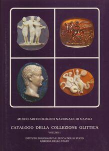 Catalogo della collezione glittica del Museo archeologico nazionale di Napoli. Vol. 1