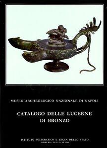 Catalogo delle lucerne in bronzo del Museo archeologico nazionale di Napoli