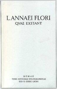 L. Annaei Flori quae extant