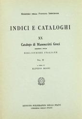 Catalogo dei manoscritti greci esistenti nelle biblioteche italiane. Vol. 2