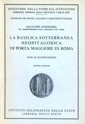 La basilica sotterranea neopitagorica di Porta Maggiore in Roma. Guida