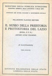 Libro Il Museo Preistorico-Etnografico «Luigi Pigorini» di Roma. Guida Pellegrino C. Sestieri