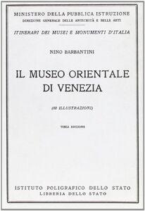 Libro Il museo orientale di Venezia. Guida Nino Barbantini