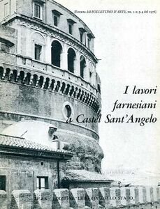 Foto Cover di I lavori farnesiani in Castel S. Angelo, Libro di Eraldo Gaudioso,Marisa Conticello De' Spagnolis, edito da Ist. Poligrafico dello Stato