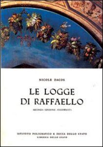 Foto Cover di Le logge di Raffaello, Libro di Nicole Dacos, edito da Ist. Poligrafico dello Stato