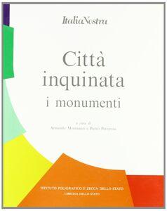 Foto Cover di Città inquinata. I monumenti, Libro di  edito da Ist. Poligrafico dello Stato