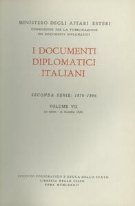 I documenti diplomatici italiani. Serie 2ª (1870-1896). Vol. 7: 25 marzo-31 dicembre 1876.