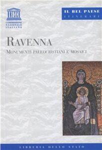 Ravenna. Monumenti paleocristiani e mosaici