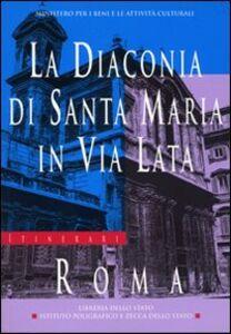 La diaconia di Santa Maria in via Lata