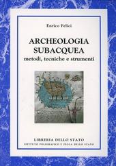 Archeologia subacquea. Metodi, tecniche e strumenti
