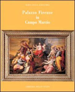 Foto Cover di Palazzo Firenze in Campo Marzio, Libro di M. Giulia Aurigemma, edito da Ist. Poligrafico dello Stato