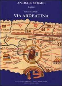 Foto Cover di Via Ardeatina, Libro di Lucrezia Spera, edito da Ist. Poligrafico dello Stato