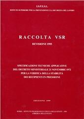 Raccolta VSR. Specificazioni tecniche applicative del DM 21 novembre 1972 e successive modifiche per la verifica della stabilità dei recipienti a pressione