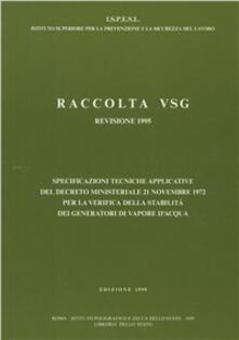 Raccolta VSG. Specificazioni tecniche applicative del DM 21 novembre 1972 per la verifica della stabilità dei generatori di vapore dacqua.pdf