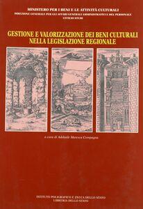 Libro Gestione e valorizzazione dei beni culturali nella legislazione regionale