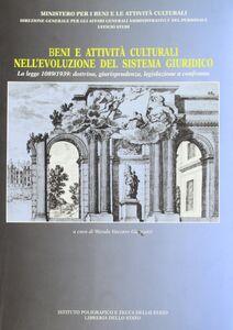 Libro Beni e attività culturali nell'evoluzione del sistema giuridico. La Legge 1089/1939: dottrina, giurisprudenza, legislazione a confronto