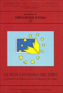 Libro La nuova economia del libro. L'editoria elettronica e le professioni del libro