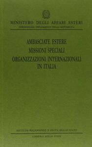 Ambasciate estere. Missioni speciali. Organizzazioni internazionali in Italia
