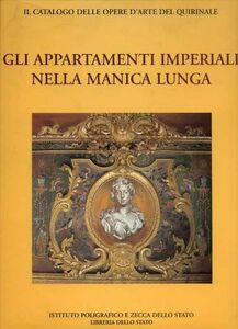 Libro Il catalogo delle opere d'arte del Quirinale. Vol. 1: Gli appartamenti imperiali nella manica lunga.
