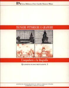 Foto Cover di L' acquaforte e la litografia, Libro di  edito da Ist. Poligrafico dello Stato