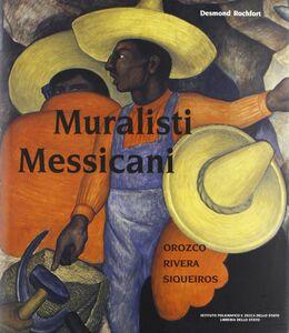 Muralisti messicani. Orozco, Rivera, Siqueiros