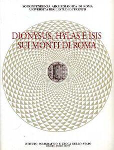 Dionysus, Hylas e Isis sui monti di Roma