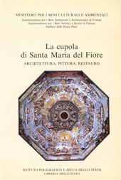 La cupola di Santa Maria del Fiore. Architettura, pittura, restauro