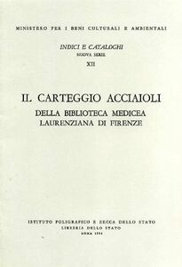 Carteggio Acciaioli della Biblioteca mediceo laurenziana di Firenze