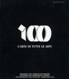 Foto Cover di L' arte di tutte le arti. Centenario del cinema in Italia, Libro di  edito da Ist. Poligrafico dello Stato