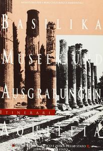 Libro Basilika, Museen und Ausgrabungen (Aquileia) Luisa Bertacchi