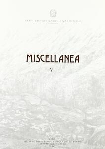 Miscellanea. Vol. 5