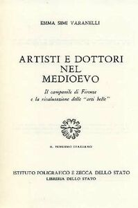 Libro Artisti e dottori nel Medioevo. Il campanile di Firenze e la rivalutazione delle «Arti belle» Emma Simi Varanelli