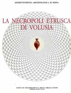 La necropoli etrusca di Volusia. Catalogo