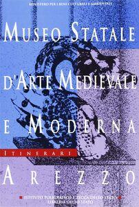 Foto Cover di Museo statale d'arte medievale e moderna, Arezzo, Libro di Stefano Casciu, edito da Ist. Poligrafico dello Stato