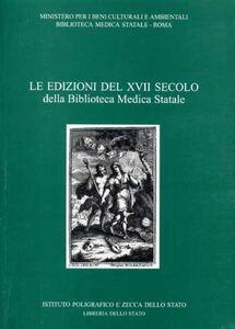 Foto Cover di Le edizioni del XVII secolo della Biblioteca medica statale. Vol. 2, Libro di  edito da Ist. Poligrafico dello Stato