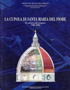 Libro La cupola di Santa Maria del Fiore. Il cantiere di restauro (1980-1995)