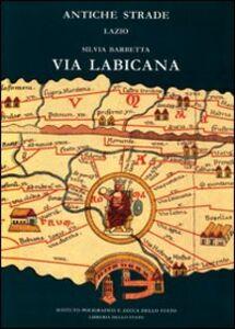 Foto Cover di Via Labicana, Libro di Silvia Barbetta, edito da Ist. Poligrafico dello Stato