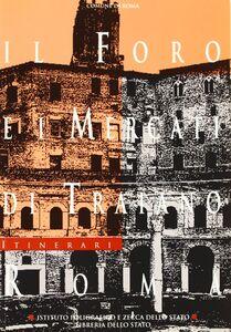 Libro Il foro e i mercati di Traiano, Roma Roberto Meneghini
